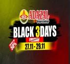 Black 3 Days od 27.11 do 29.11 u Adazal baucentru
